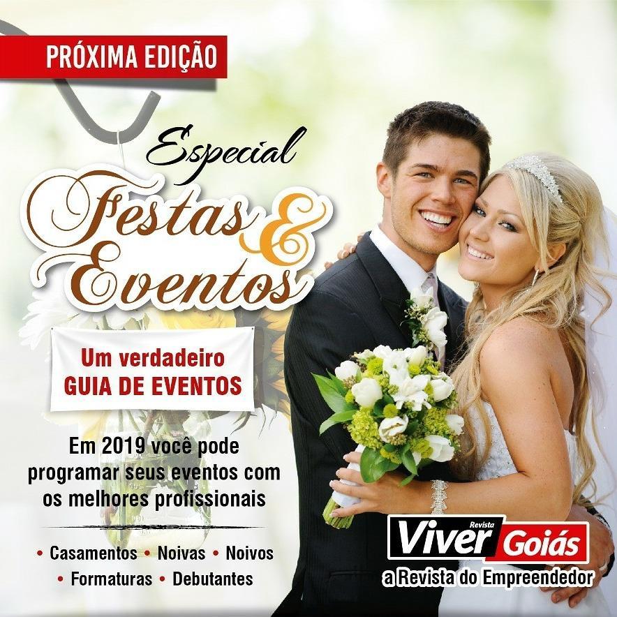 afe05be5a A Revista Viver Goiás prepara para Janeiro de 2019 uma edição que vai  movimentar o Estado. A edição será especial de Festas & Eventos.